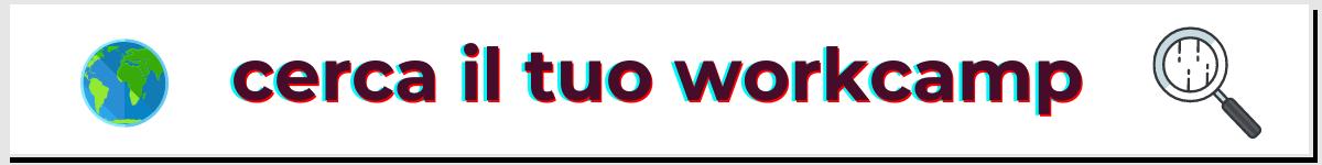 cerca il tuo workcamp